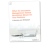 What the <em>Document</em> Management System Revolution Means for Your Business