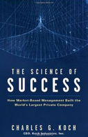 The Science of Success by Charles Koch