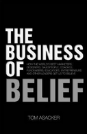 The Business of Belief by Tom Asaker