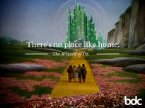 There's no place like home. The Wizard of Oz