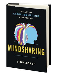 Mindsharing The Art of Crowdsourcing Everything