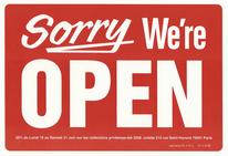 Sorry, We're Open sign
