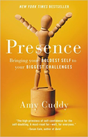 Book Cover: Presence: Bringing your boldest self to your biggest challenges